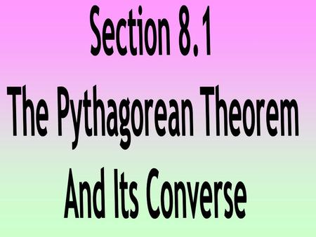 Pythagorean Theorem – In a right triangle, the square of the hypotenuse is equal to the sum of the squares of the two legs. a b c a 2 + b 2 = c 2.