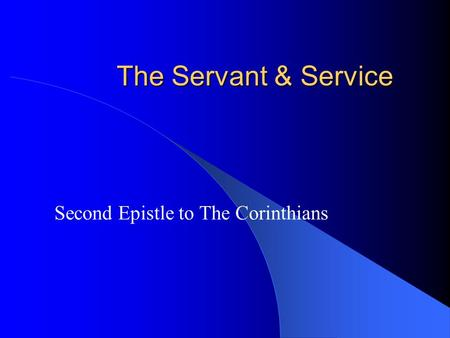 The Servant & Service Second Epistle to The Corinthians.