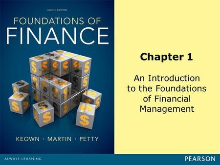 Chapter 1 An Introduction to the Foundations of Financial Management.