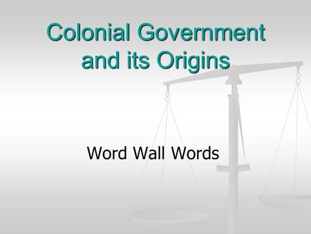 Colonial Government and its Origins Word Wall Words.