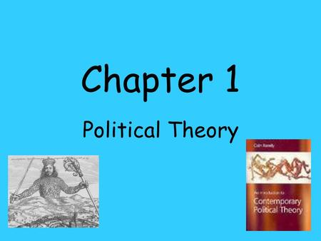 Chapter 1 Political Theory.