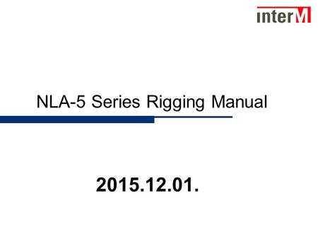 NLA-5 Series Rigging Manual 2015.12.01.. Preparation Material 2.