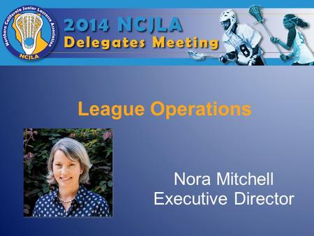 Nora Mitchell Executive Director League Operations.
