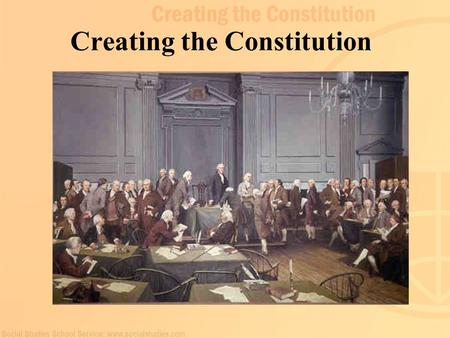 "Creating the Constitution. 2 A Limited Government Articles established a ""firm league of friendship"" among the states Bills were passed with nine of thirteen."