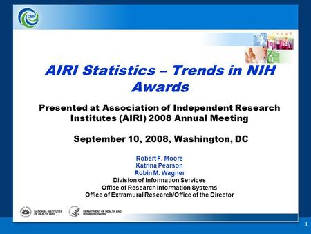 1 AIRI Statistics – Trends in NIH Awards Presented at Association of Independent Research Institutes (AIRI) 2008 Annual Meeting September 10, 2008, Washington,