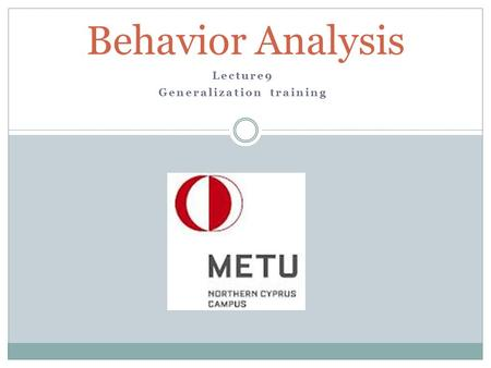 Lecture9 Generalization training Behavior Analysis.