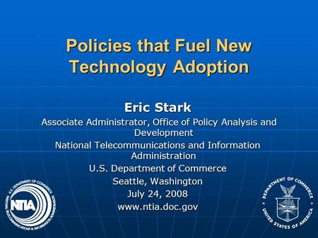 Policies that Fuel New Technology Adoption Eric Stark Associate Administrator, Office of Policy Analysis and Development Associate Administrator, Office.