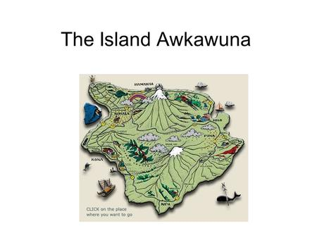 The Island Awkawuna. Factors Contributing to Climate Location Ocean Currents Unique Physical Features Wind patterns.