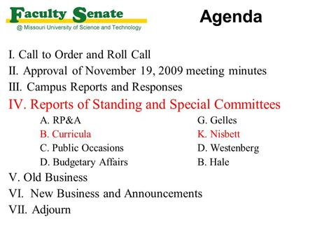 Agenda I. Call to Order and Roll Call II. Approval of November 19, 2009 meeting minutes III. Campus Reports and Responses IV. Reports of Standing and Special.