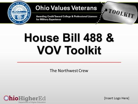 [Insert Logo Here] House Bill 488 & VOV Toolkit The Northwest Crew.