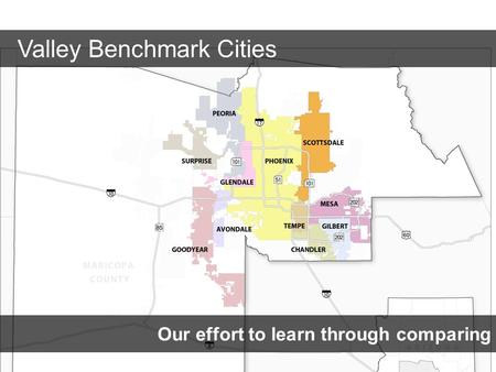 Our effort to learn through comparing Valley Benchmark Cities.