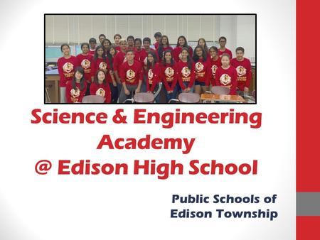 Science & Engineering Edison High School Public Schools of Edison Township.