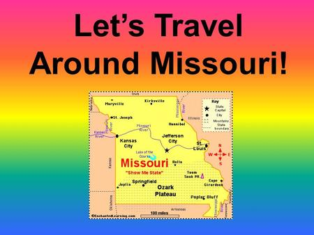 Let's Travel Around Missouri!. Traveling Guide Introduction Task Process Resources Evaluation Conclusion.