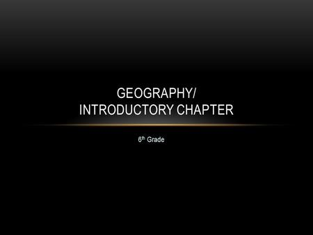Geography/ Introductory Chapter