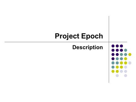 Project Epoch Description. Summary of Presentation  Web Applications  Web Applications world market  World Internet market  Mobile Users worldwide.
