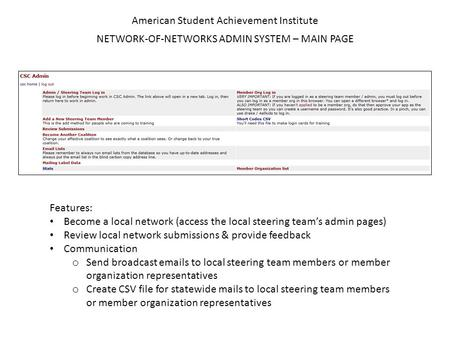 American Student Achievement Institute NETWORK-OF-NETWORKS ADMIN SYSTEM – MAIN PAGE Features: Become a local network (access the local steering team's.