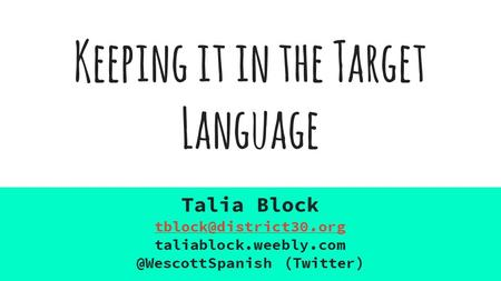 Keeping it in the Target Language Talia Block (Twitter)