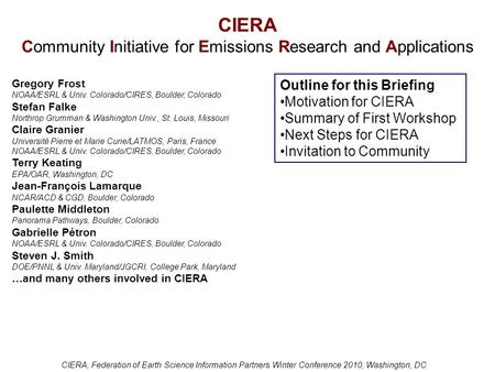 CIERA Community Initiative for Emissions Research and Applications Outline for this Briefing Motivation for CIERA Summary of First Workshop Next Steps.