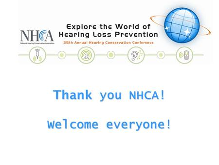 Thank you NHCA! Welcome everyone!. Program Overview 2 Invited lectures 4 Invited topics/ platform presentations > 60 submitted presentations:  Whole.