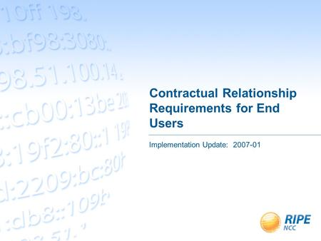 Contractual Relationship Requirements for End Users Implementation Update: 2007-01.