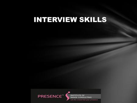 INTERVIEW SKILLS. Table of Contents Introduction Objectives for Taking the Interview Types of Interviews Structured Interview Unstructured Interview Direct.