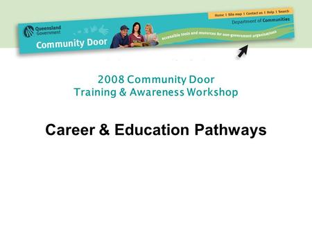2008 Community Door Training & Awareness Workshop Career & Education Pathways.