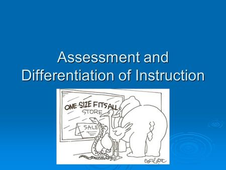Assessment and Differentiation of Instruction. Assessment for Learning.