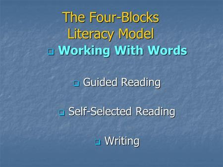 The Four-Blocks Literacy Model