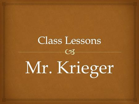 Mr. Krieger.   Go over vocab list  Introduce new story  Introduce poetry Reading Objectives.