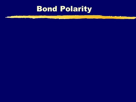 Bond Polarity. Electronegativity Trend Page 161 in textbook.