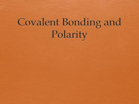 What is polarity?  Focus on covalent bonds  Contributes to the properties of chemical compounds  Based on electronegativity difference between atoms.