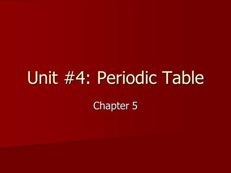 Unit #4: Periodic Table Chapter 5. The Periodic Table Origin of the Table Origin of the Table 1. J.W. Dobereiner (early 1800's) German a. observed that.