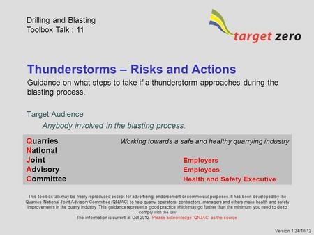 Thunderstorms – Risks and Actions Guidance on what steps to take if a thunderstorm approaches during the blasting process. Quarries Working towards a safe.