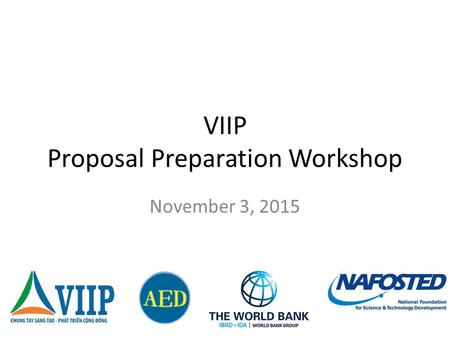 VIIP Proposal Preparation Workshop November 3, 2015.