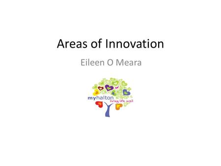 Areas of Innovation Eileen O Meara. One size does not fit all Services for women and children in the context of The Five Year Forward View Hilary Cass.