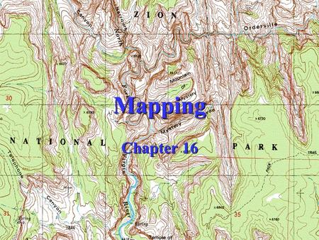 Mapping Chapter 16. Uses of Topographic Maps To determine the topography or relief of a tract of land. To determine hydrologic features such as drainage.