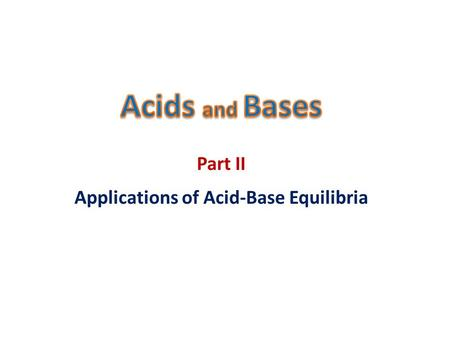 Applications of Acid-Base Equilibria