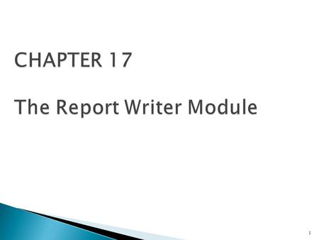 1.  Introduction  The Benefits of the Report Writer Module ◦ For Detail and Summary Printing ◦ For Control Break Processing ◦ For Printing Headings.