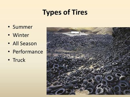 Types of Tires Summer Winter All Season Performance Truck.