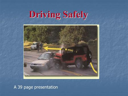 "Driving Safely A 39 page presentation. We may not all be ""professional drivers"", but most <strong>of</strong> us drive everyday. Driving may be a critical part <strong>of</strong> our."