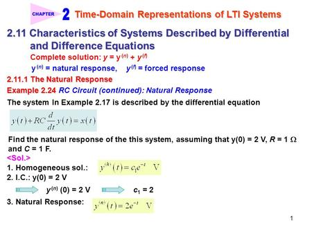 1 Time-Domain Representations of LTI Systems CHAPTER 2.11 Characteristics of Systems Described by Differential and Difference Equations and Difference.