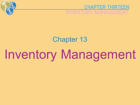 CHAPTER THIRTEEN INVENTORY MANAGEMENT Chapter 13 Inventory Management.