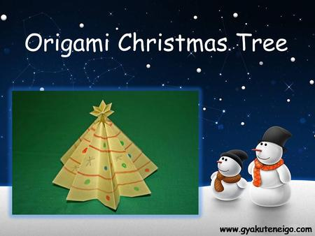 Origami Christmas Tree. What you need For Decorations Crayons/ color markers or pencils Tools Scissors Paper.