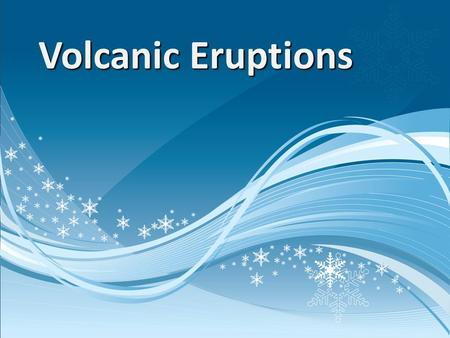 Volcanic Eruptions. Mafic Lava  Dark colored  Rich in magnesium and iron  Formed from oceanic crust  Cools rapidly.