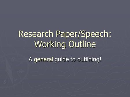 working outline for research paper Writers use outlines when writing their papers in order to know which topic to cover in what order outline with main ideas research papers.