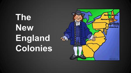 The New England Colonies. Pilgrims and Puritans Pilgrims Protestants immigrants Separatists Mayflower ship Mayflower Compact.