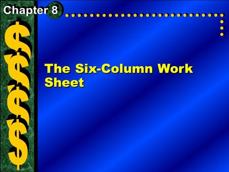 The Six-Column Work Sheet. The Sixth Step of the Accounting Cycle: The Work Sheet A work sheet a working paper that is used to collect information from.