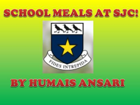 The Variety of different foods at St Josephs College is for some people bad and for some people good. Personally I think it is decent because at the end.