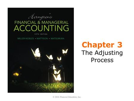 Chapter 3 The Adjusting Process. Learning Objectives 1.Differentiate between cash basis accounting and accrual basis accounting 2.Define and apply the.