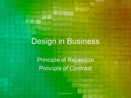 Design in Business Principle of Repetition Principle of Contrast.
